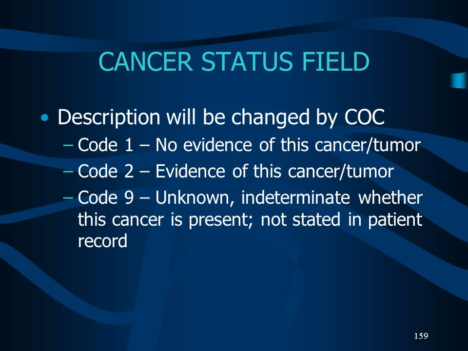 CANCER STATUS FIELD Description will be changed by COC