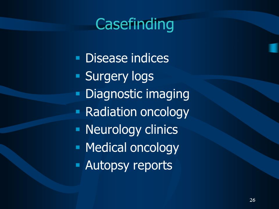 Casefinding Disease indices Surgery logs Diagnostic imaging