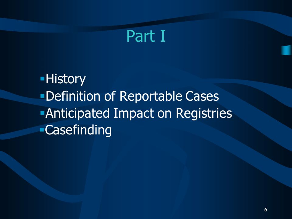 Part I History Definition of Reportable Cases