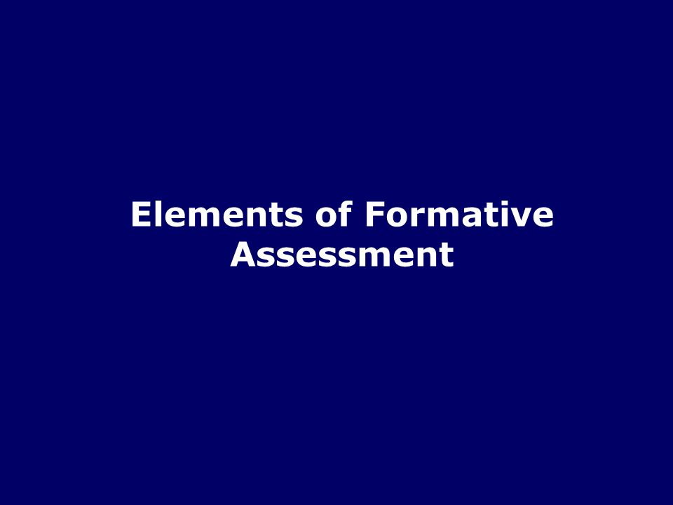Elements of Formative Assessment