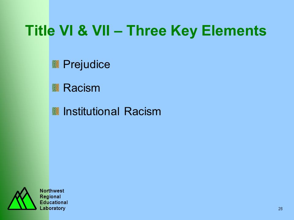 Title VI & VII – Three Key Elements