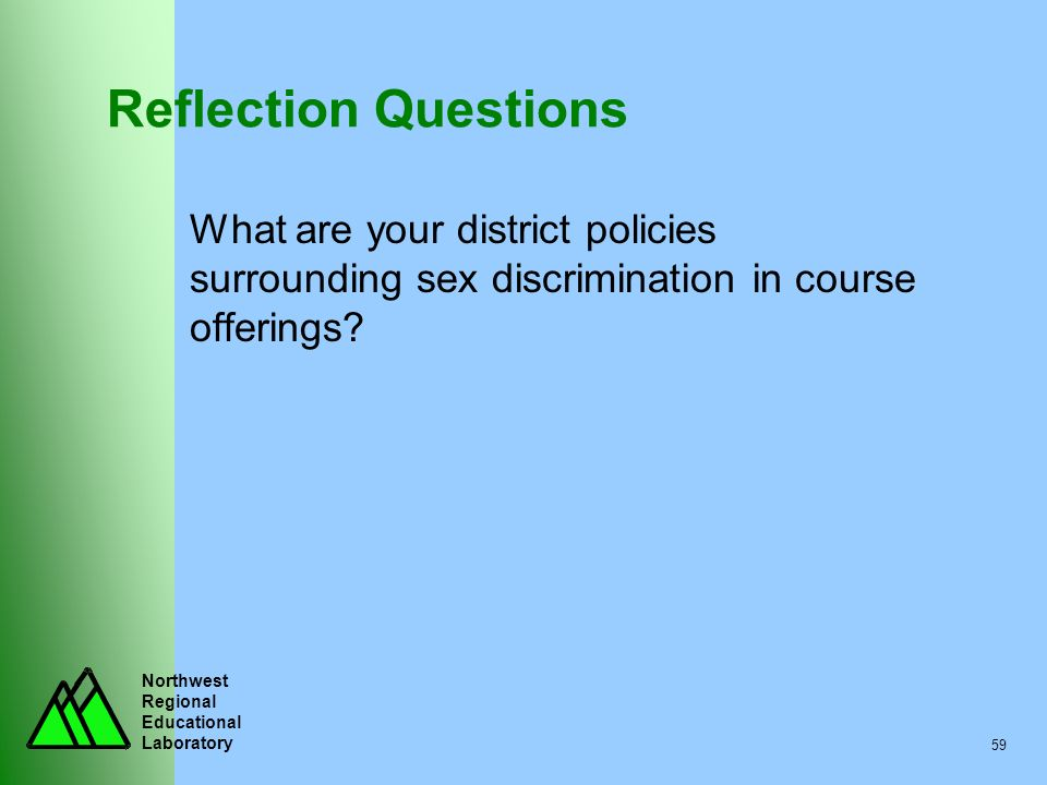 Reflection Questions What are your district policies surrounding sex discrimination in course offerings