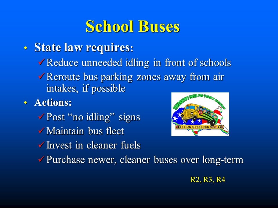 School Buses State law requires: