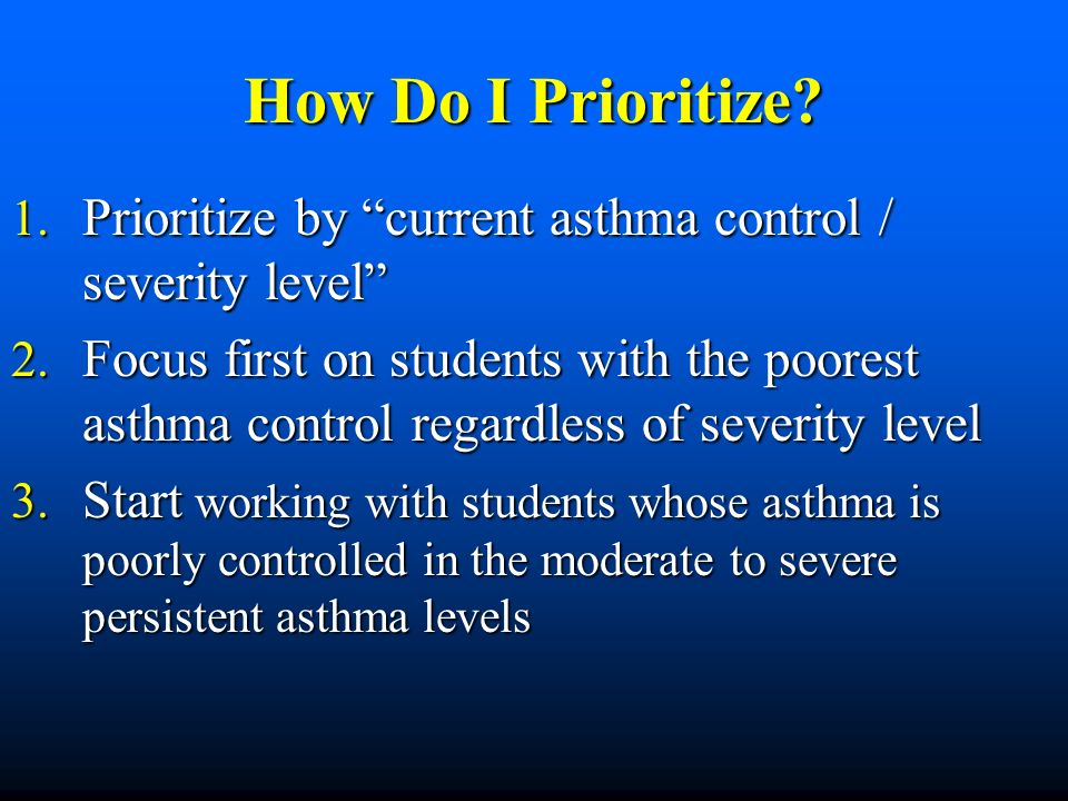 How Do I Prioritize Prioritize by current asthma control / severity level