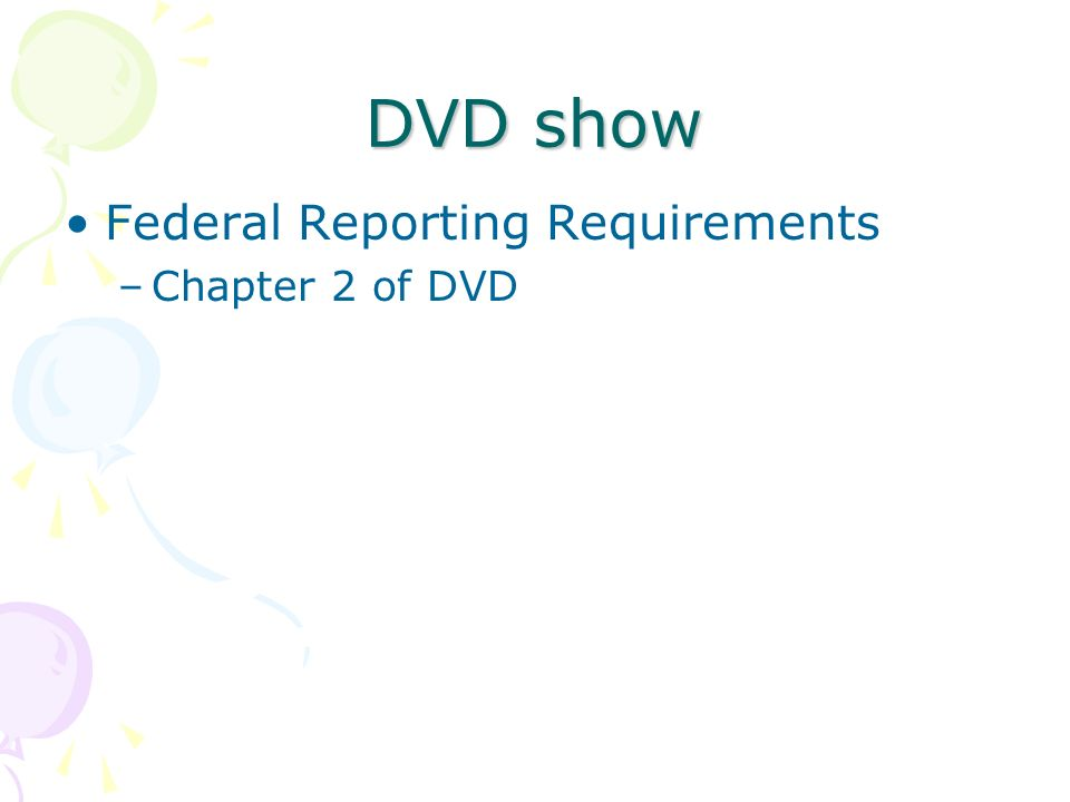 DVD show Federal Reporting Requirements Chapter 2 of DVD