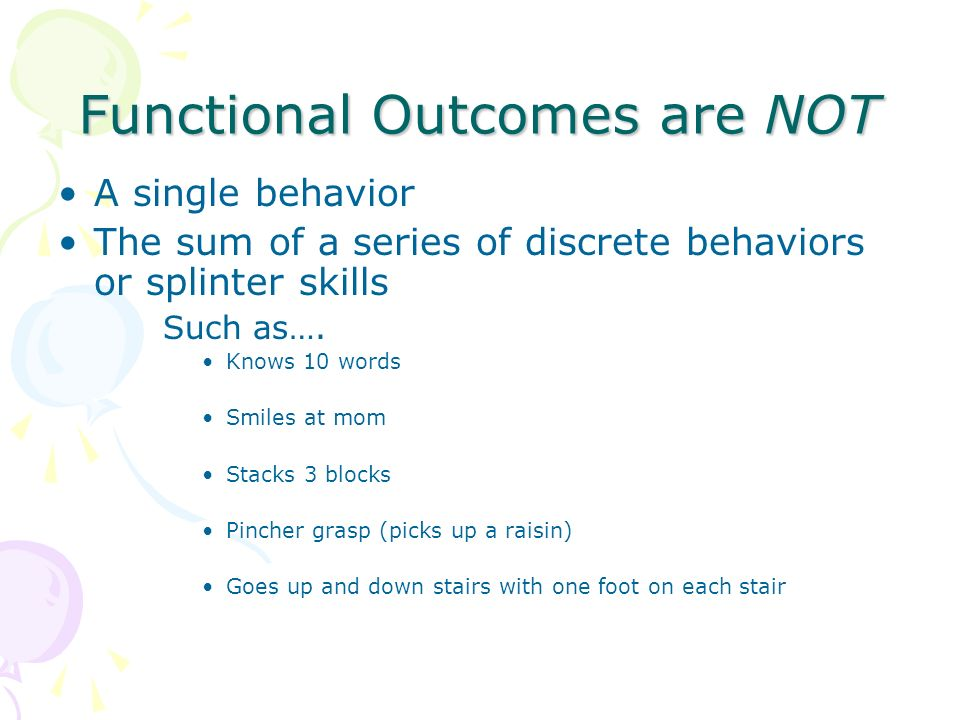 Functional Outcomes are NOT