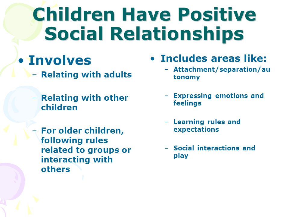 Children Have Positive Social Relationships