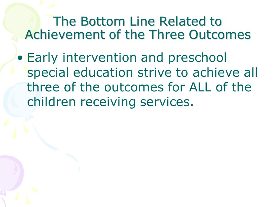 The Bottom Line Related to Achievement of the Three Outcomes