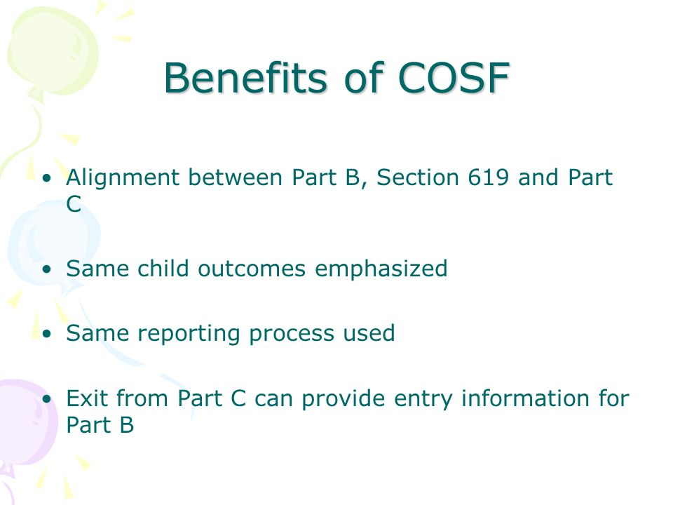 Benefits of COSF Alignment between Part B, Section 619 and Part C