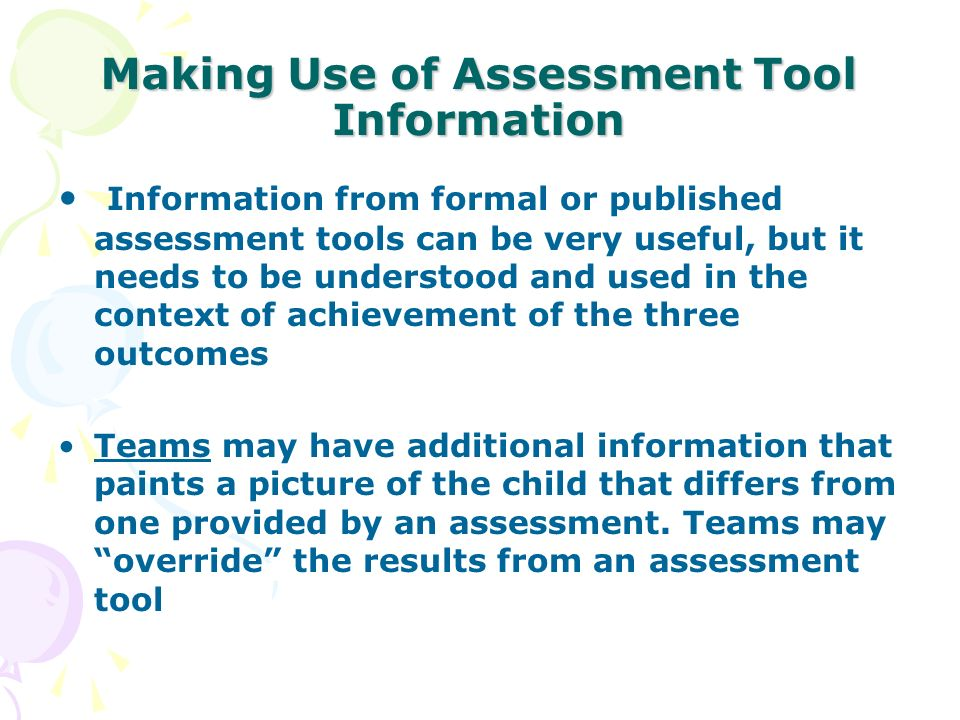 Making Use of Assessment Tool Information