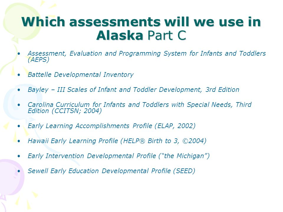 Which assessments will we use in Alaska Part C