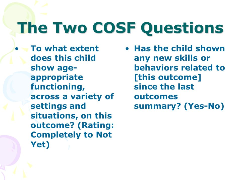 The Two COSF Questions