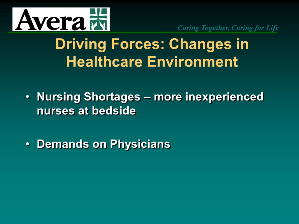 Driving Forces: Changes in Healthcare Environment