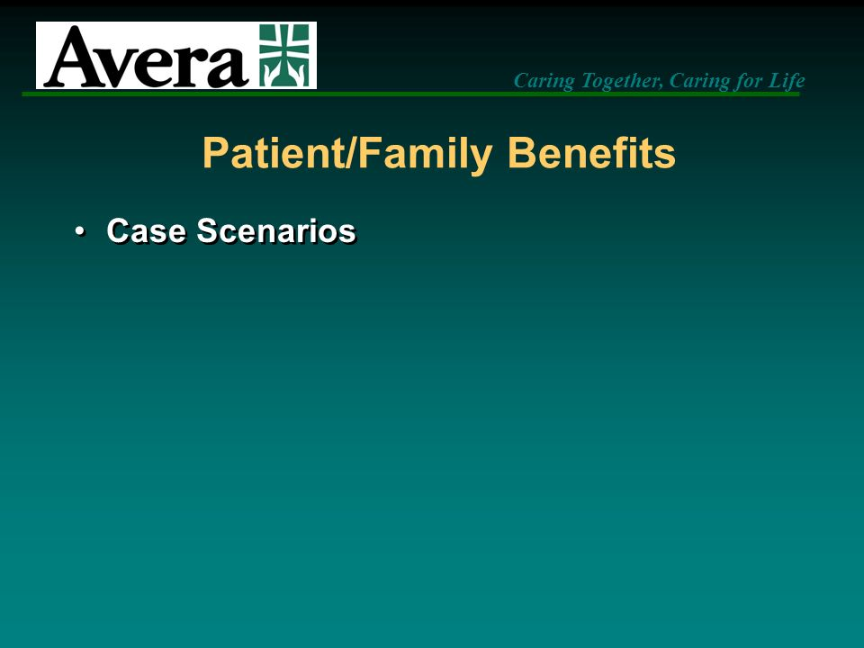 Patient/Family Benefits