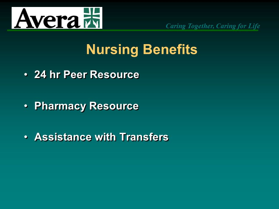Nursing Benefits 24 hr Peer Resource Pharmacy Resource