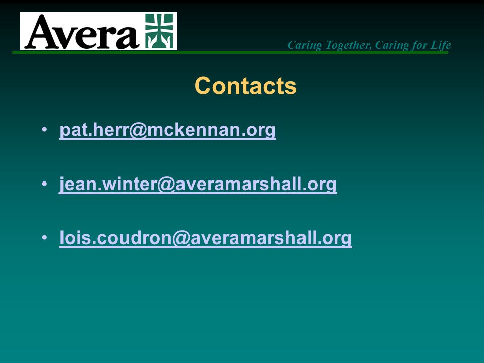 Contacts pat.herr@mckennan.org jean.winter@averamarshall.org