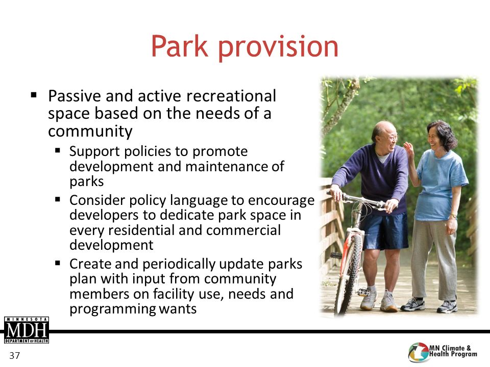 Park provision Passive and active recreational space based on the needs of a community.