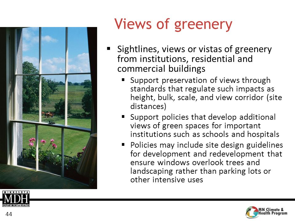Views of greenery Sightlines, views or vistas of greenery from institutions, residential and commercial buildings.
