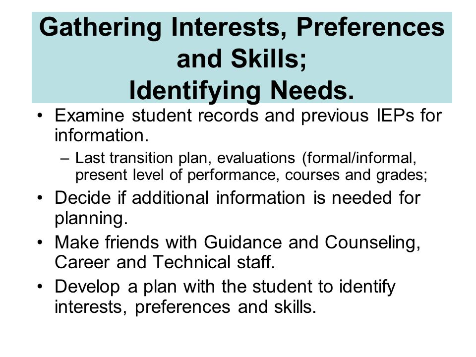 Gathering Interests, Preferences and Skills; Identifying Needs.