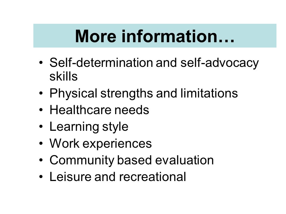 More information… Self-determination and self-advocacy skills