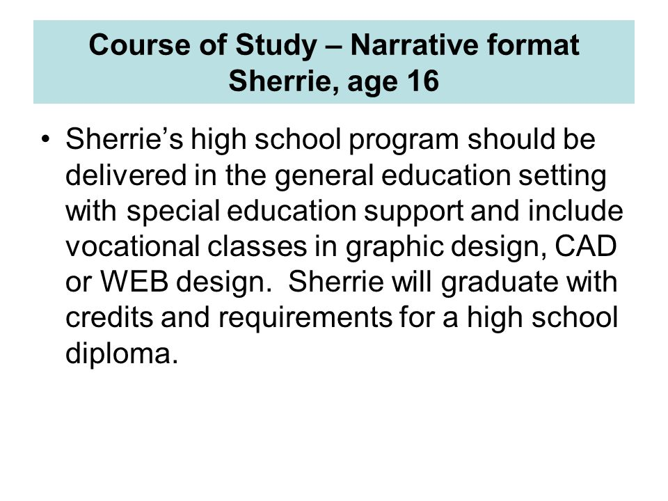 Course of Study – Narrative format Sherrie, age 16