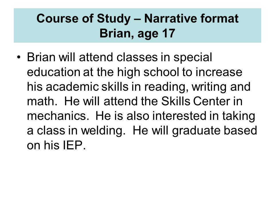 Course of Study – Narrative format Brian, age 17