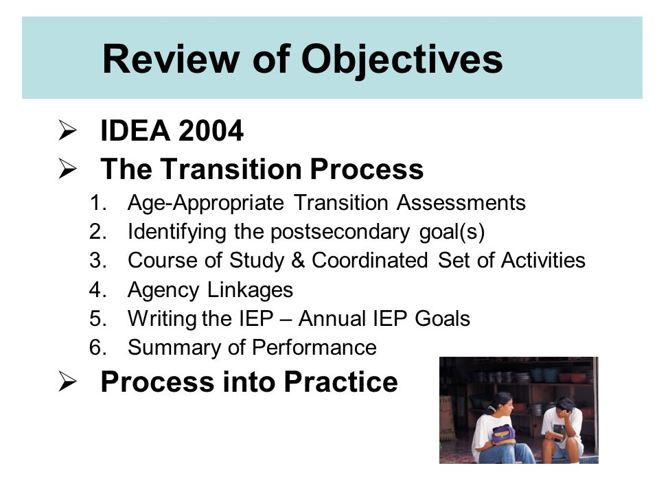 Review of Objectives IDEA 2004 The Transition Process