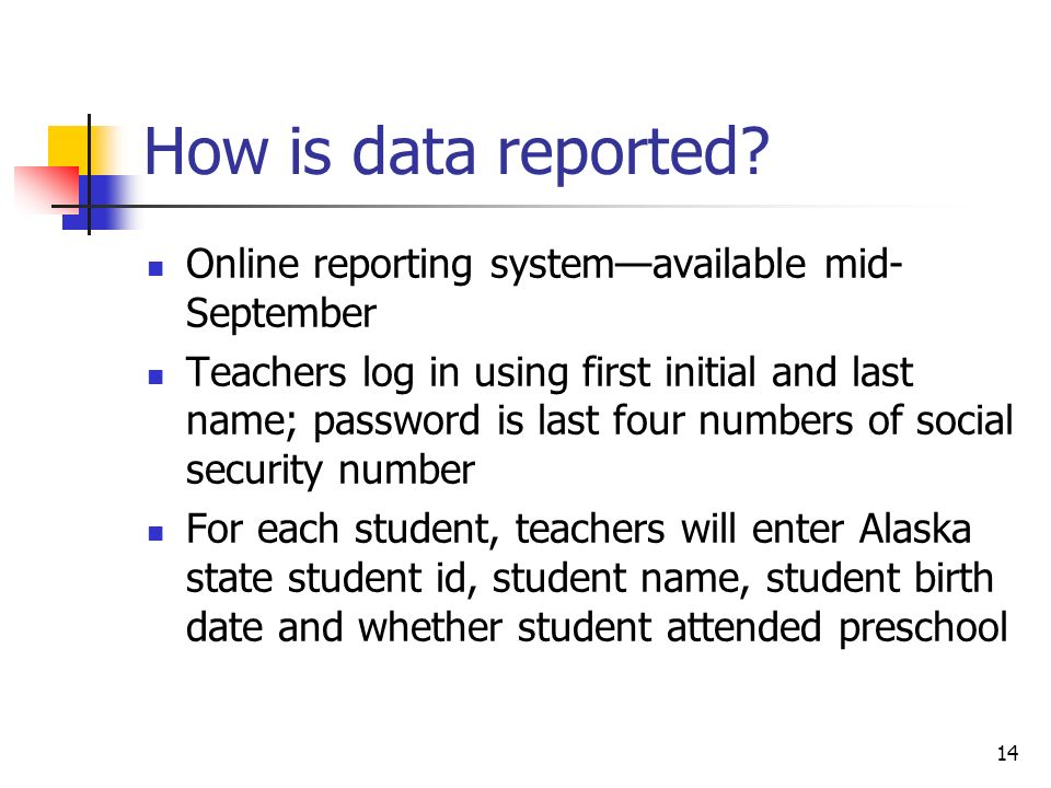 How is data reported Online reporting system—available mid-September