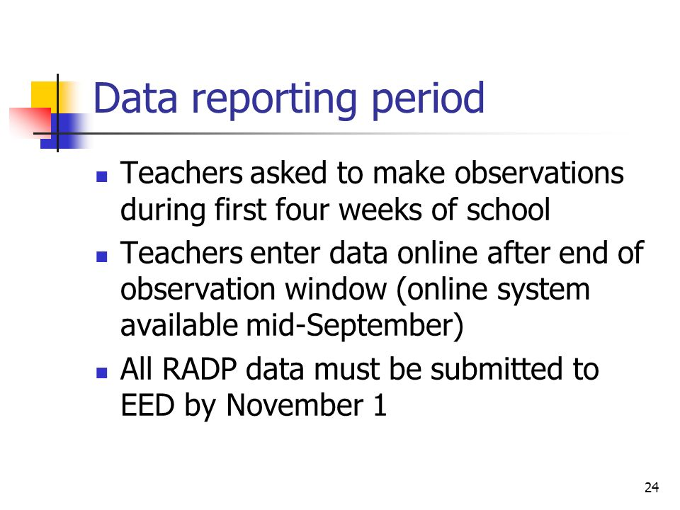 Data reporting period Teachers asked to make observations during first four weeks of school.
