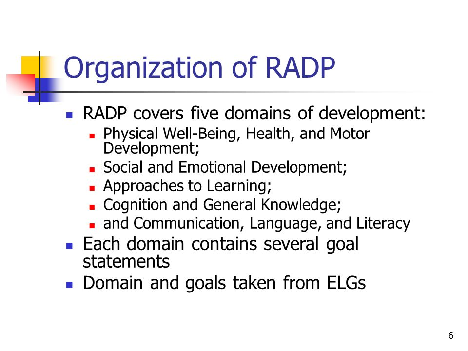 Organization of RADP RADP covers five domains of development: