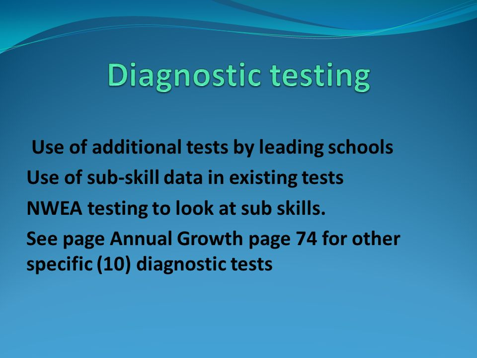 Diagnostic testing Use of additional tests by leading schools