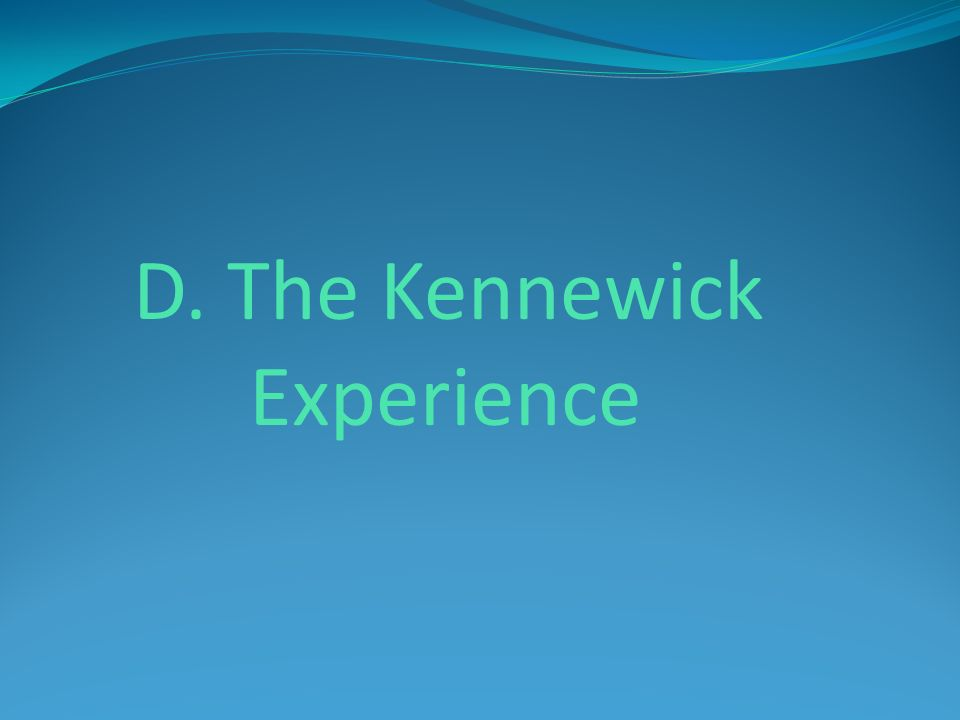 D. The Kennewick Experience