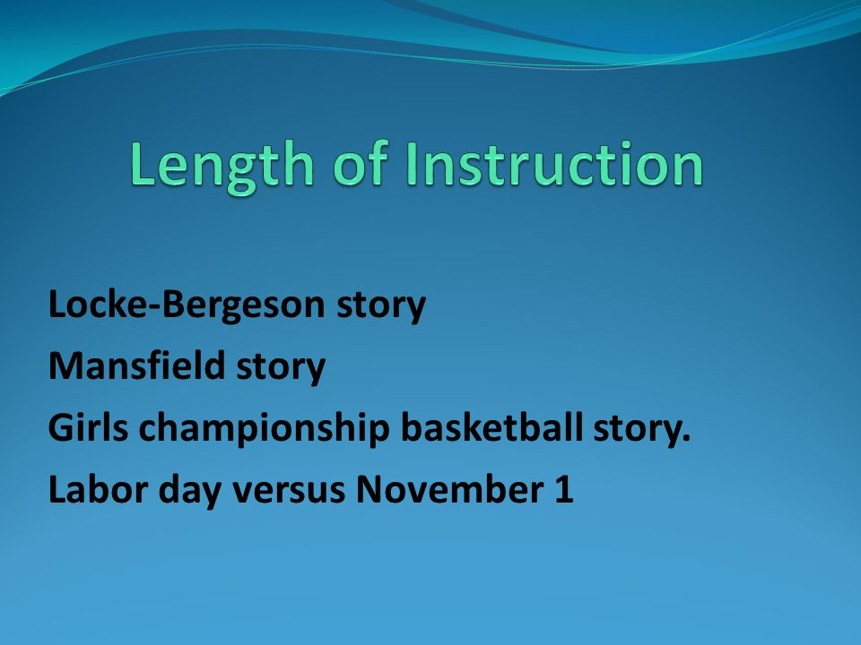 Length of Instruction Locke-Bergeson story Mansfield story