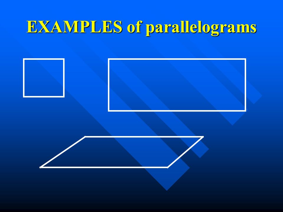 EXAMPLES of parallelograms