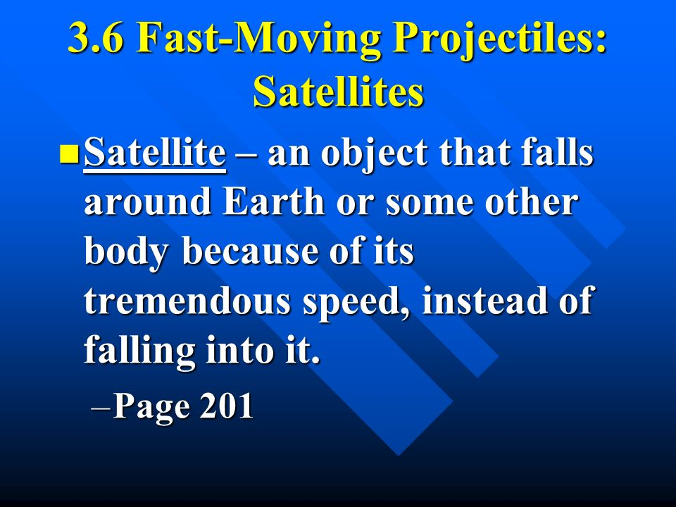 3.6 Fast-Moving Projectiles: Satellites