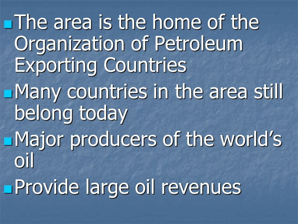 The area is the home of the Organization of Petroleum Exporting Countries