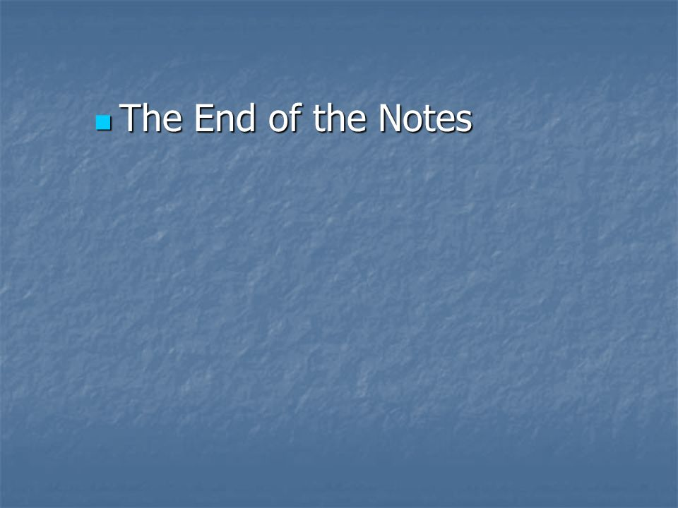 The End of the Notes