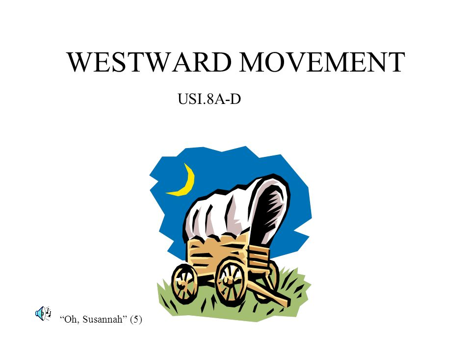 WESTWARD MOVEMENT USI.8A-D Oh, Susannah (5)