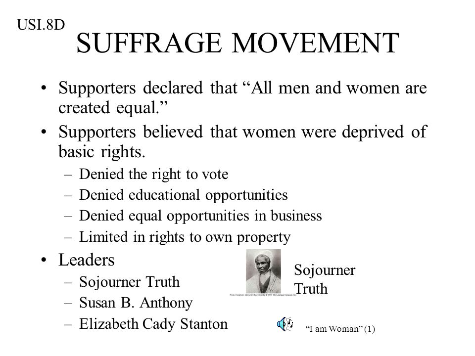 USI.8D SUFFRAGE MOVEMENT. Supporters declared that All men and women are created equal.