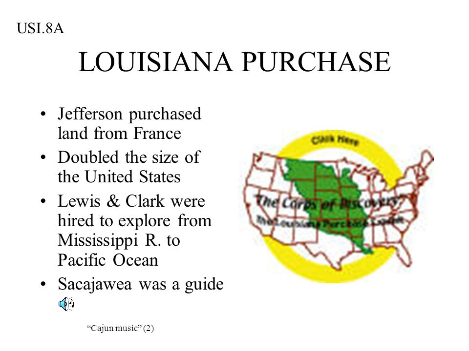 LOUISIANA PURCHASE Jefferson purchased land from France