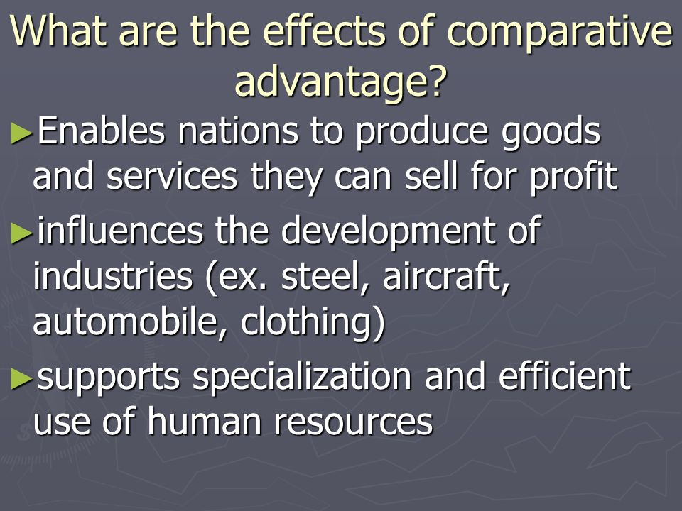 What are the effects of comparative advantage
