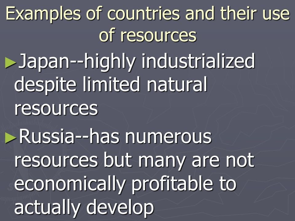 Examples of countries and their use of resources