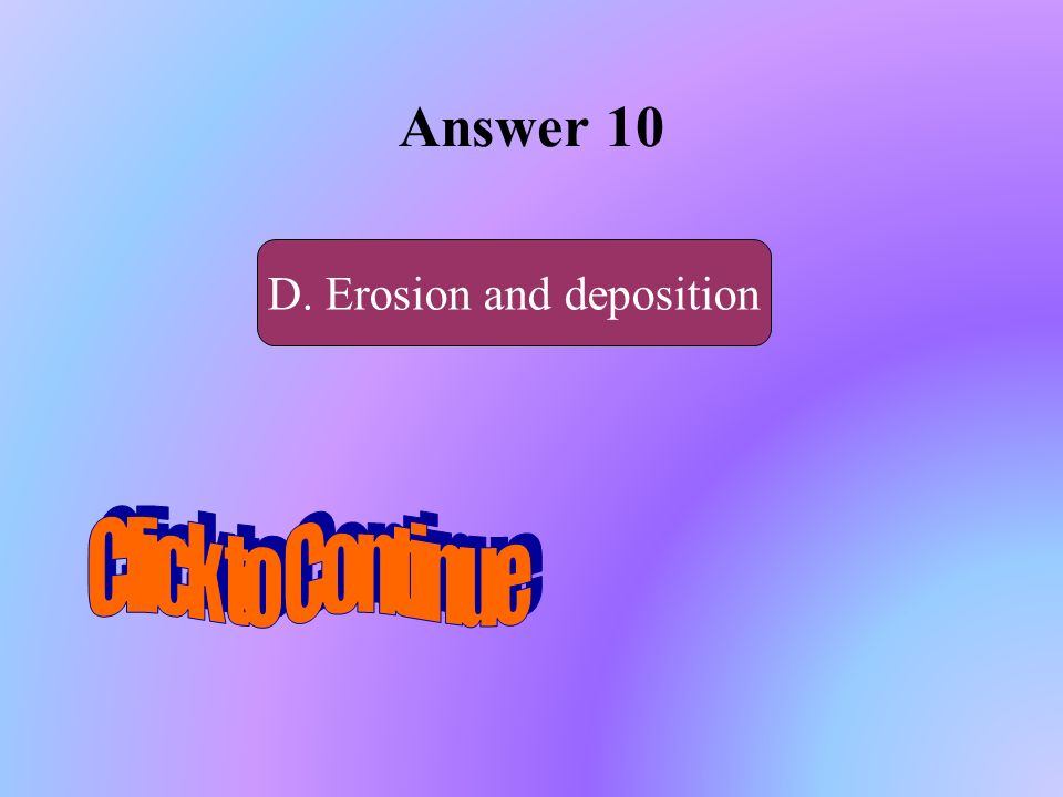D. Erosion and deposition
