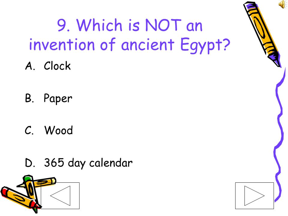 9. Which is NOT an invention of ancient Egypt