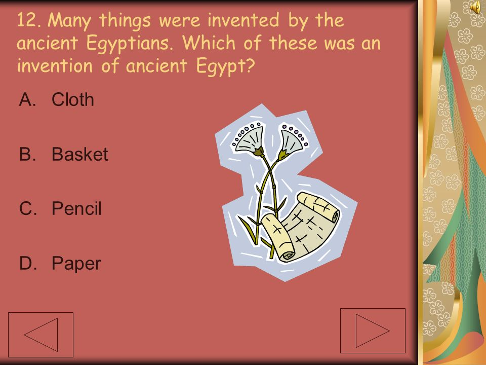 12. Many things were invented by the ancient Egyptians