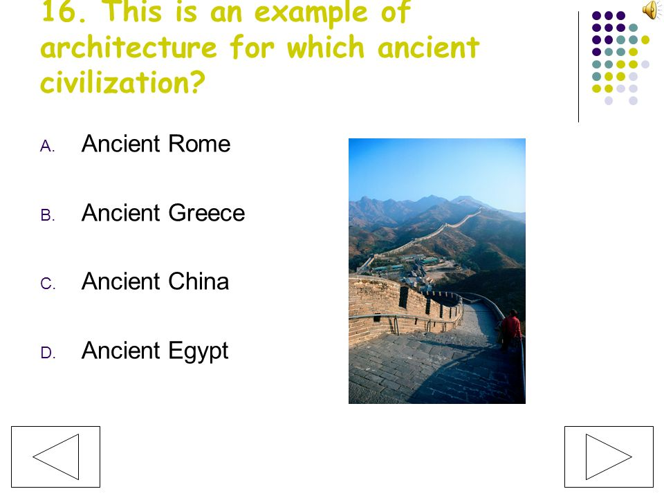 16. This is an example of architecture for which ancient civilization