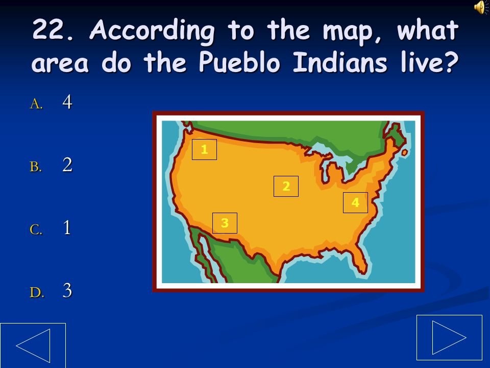 22. According to the map, what area do the Pueblo Indians live