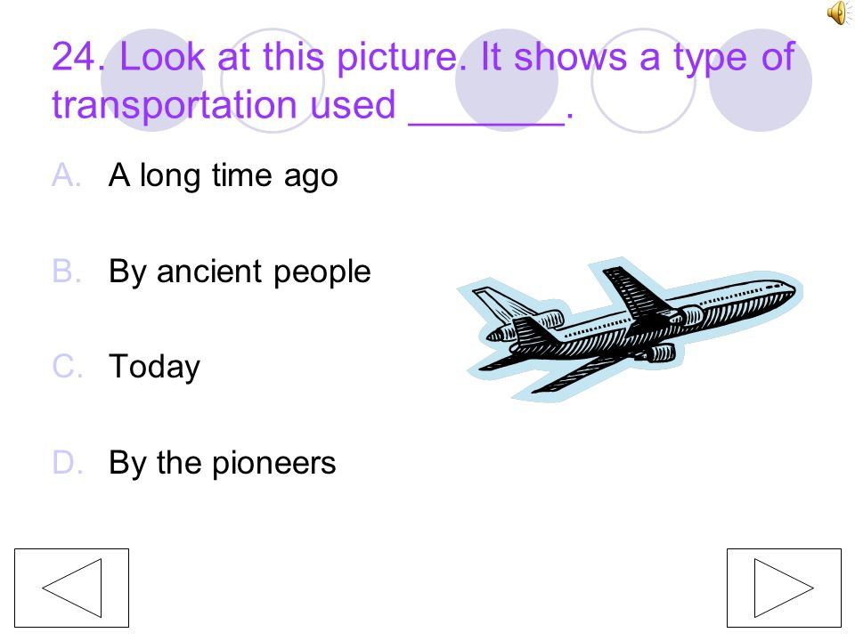 24. Look at this picture. It shows a type of transportation used _______.