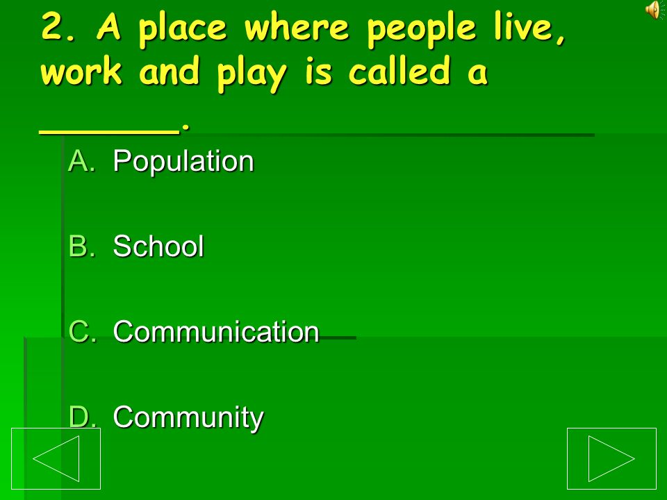 2. A place where people live, work and play is called a ______.