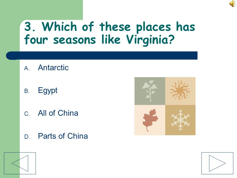 3. Which of these places has four seasons like Virginia
